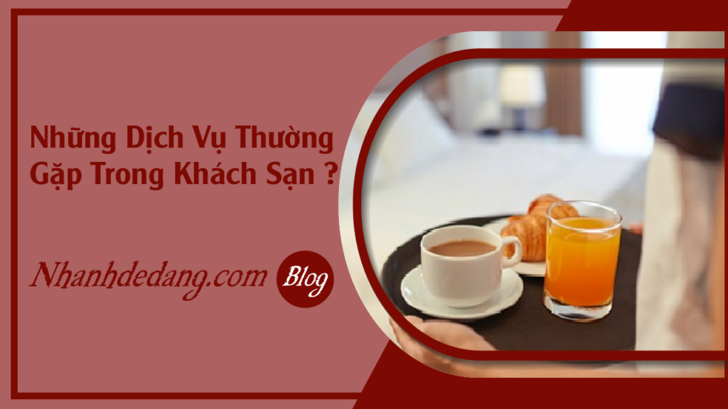 faq-nhung-dich-vu-thuong-gap-trong-khach-san